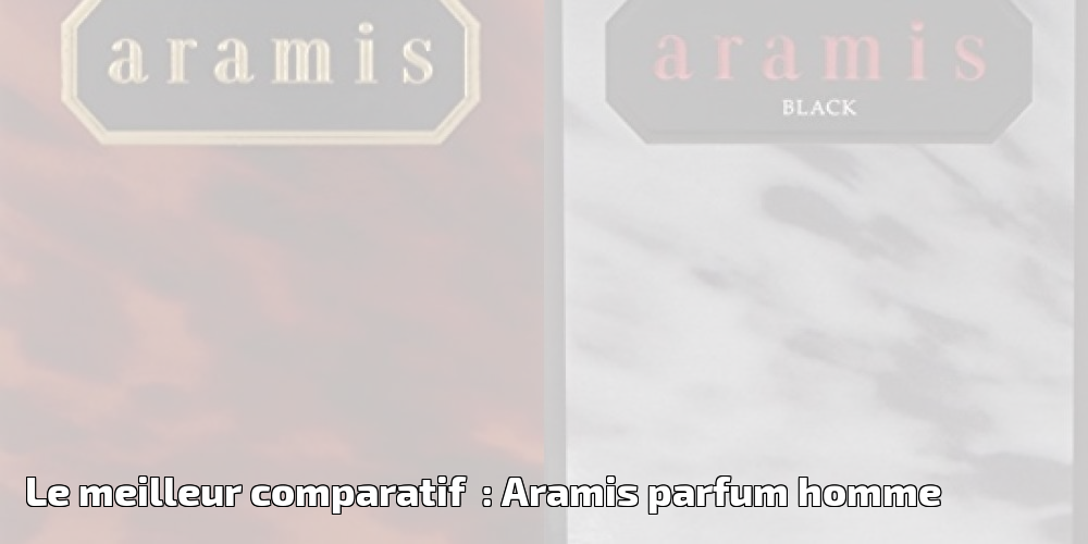 le meilleur comparatif aramis parfum homme pour 2019. Black Bedroom Furniture Sets. Home Design Ideas